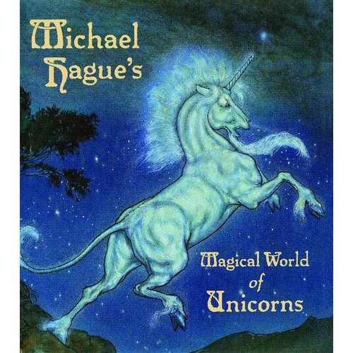Michael Hague's Magical World of Unicorns By Michael Hague