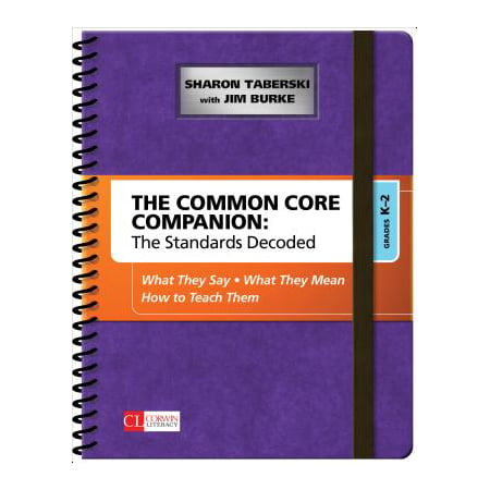 Common Core Kindergarten (The Common Core Companion: The Standards Decoded, Grades K-2 : What They Say, What They Mean, How to Teach)