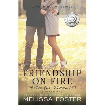 Friendship on Fire (Love in Bloom : The Bradens, Book 3): Josh Braden](Love Is In Bloom)