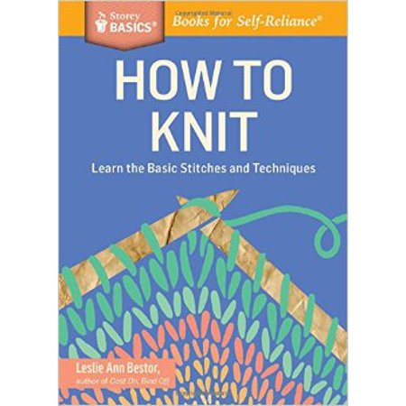 How To Learn Different Knitting Stitches : How to Knit: Learn the Basic Stitches and Techniques - Walmart.com