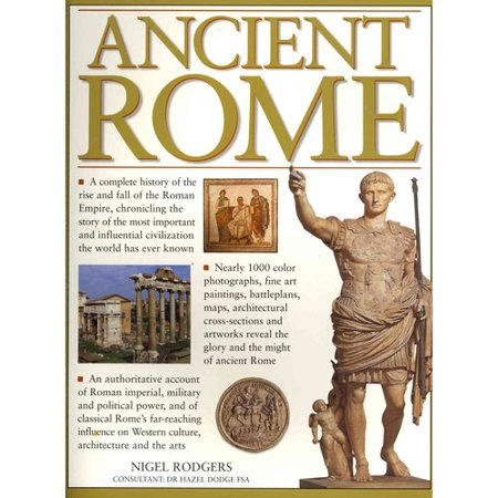 Ancient rome a complete history of the rise and fall of for Ancient roman cuisine history
