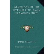 Genealogy of the Fitts or Fitz Family in America (1869)