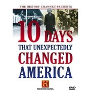 10 Days That Unexpectedly Changed America (History Channel) by