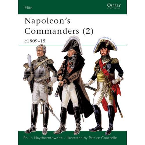 Napoleon's Commanders - 2: C1809-15