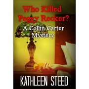 Who Killed Peggy Recker? A Collin Carter Mystery - eBook