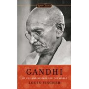 Gandhi : His Life and Message for the World