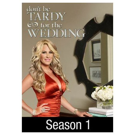 Don T Be Tardy For The Wedding Season 1 2017