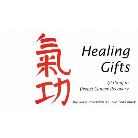 Healing Gifts   Qi Gong In Breast Cancer Recovery