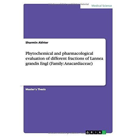 Phytochemical And Pharmacological Evaluation Of Different Fractions Of Lannea Grandis Engl  Family  Anacardiaceae