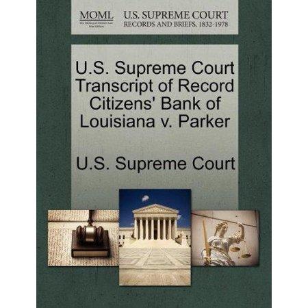 U S  Supreme Court Transcript Of Record Citizens Bank Of Louisiana V  Parker