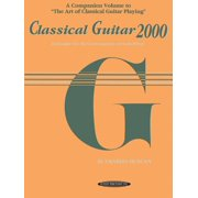 Classical Guitar 2000 : Technique for the Contemporary Serious Player