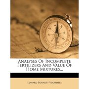 Analyses of Incomplete Fertilizers and Value of Home Mixtures...