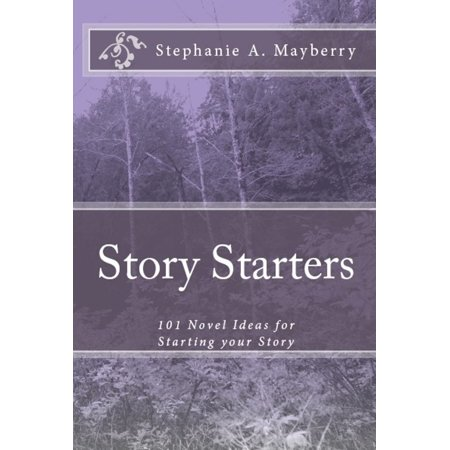 Story Starters: 101 Novel Ideas for Starting your Story - eBook - Halloween Starters Ideas