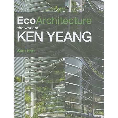 Ecoarchitecture  The Work Of Ken Yeang