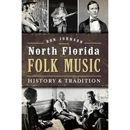North Florida Folk Music:: History & Tradition (Paperback)