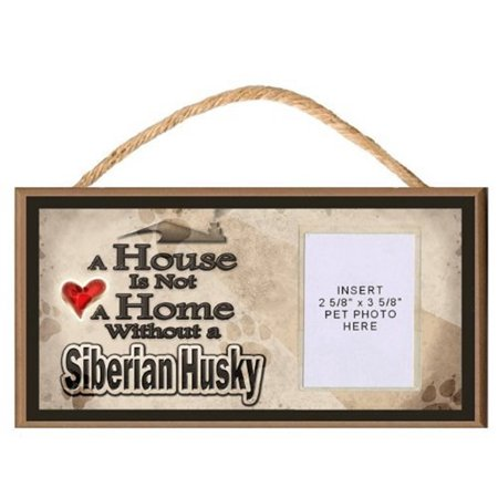 Insert Plaque - A House is Not a Home without a Siberian Husky Wooden Dog Sign with Clear Insert for Your Pet Photo