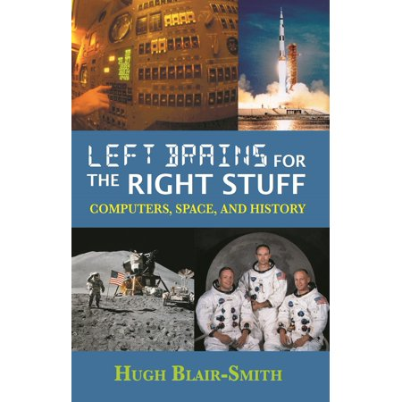Left Brains for the Right Stuff: Computers, Space, and History -