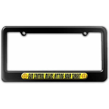 Gun Control Means Hitting Your Target License Plate Tag Frame, Multiple