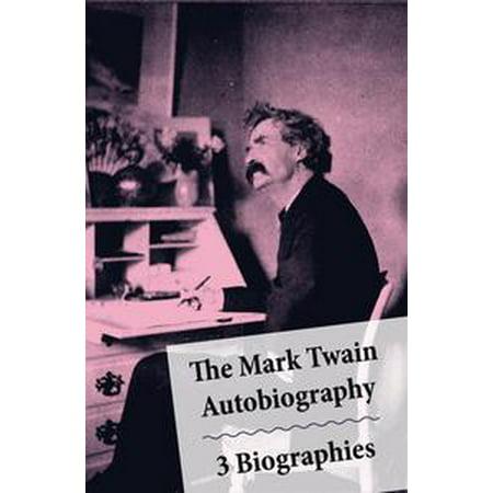 The Mark Twain Autobiography 3 Biographies Ebook Walmart