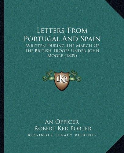 Letters from Portugal and Spain: Written During the March of the British Troops Under John Moore (1809)
