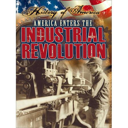 America Enters The Industrial Revolution - eBook