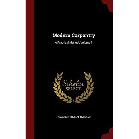 Modern Carpentry: A Practical Manual, Volume 1 - image 1 of 1