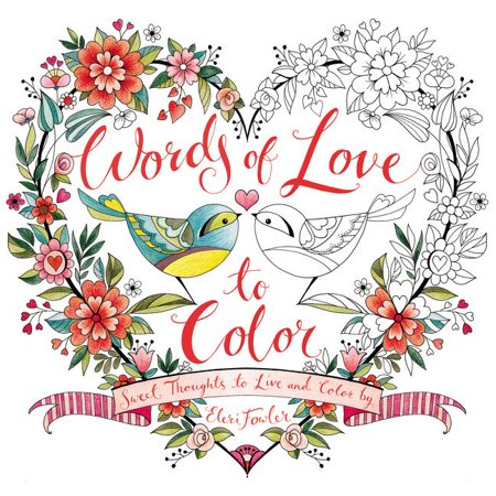 - Words of Love to Color: Sweet Thoughts to Live and Color by