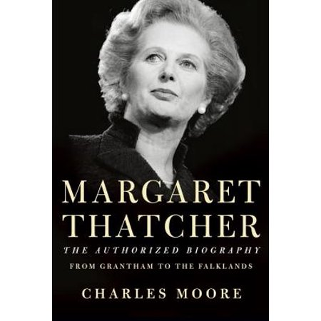 Margaret Thatcher: The Authorized Biography : From Grantham to the