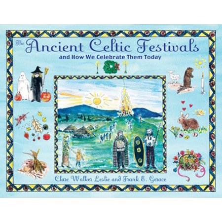 The Ancient Celtic Festivals : and How We Celebrate Them Today (Ancient Celtic Festival Halloween)