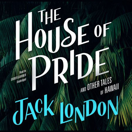 The House of Pride, and Other Tales of Hawaii -
