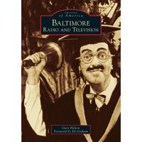 Images of America: Baltimore Radio and Television (Paperback)