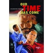 Our Time Has Come - eBook