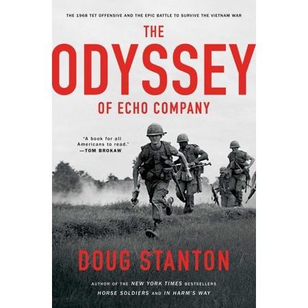 The Odyssey of Echo Company : The 1968 Tet Offensive and the Epic Battle to Survive the Vietnam War ()