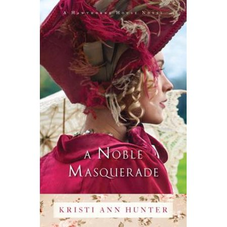 A Noble Masquerade (Hawthorne House Book #1) - (Hawthorn House)