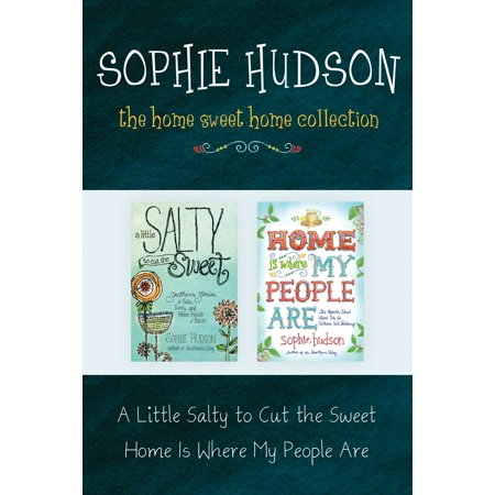 The Home Sweet Home Collection: A Little Salty to Cut the Sweet / Home Is Where My People Are - eBook