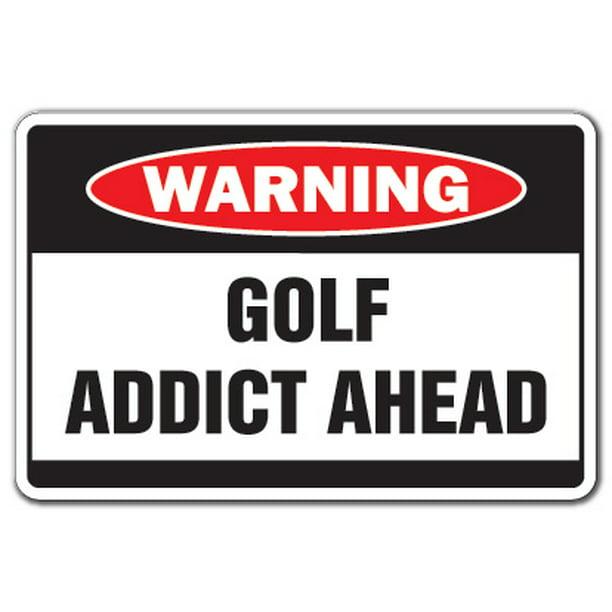 Golf Addict Warning Decal Game Cart Decals Course Clubs Balls Hat Shoes Tee Walmart Com Walmart Com
