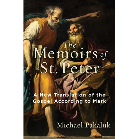 The Memoirs of St. Peter : A New Translation of the Gospel According to Mark ()