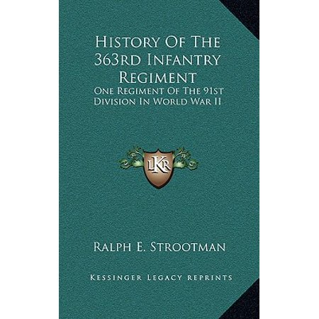 History of the 363rd Infantry Regiment : One Regiment of the 91st Division in World War