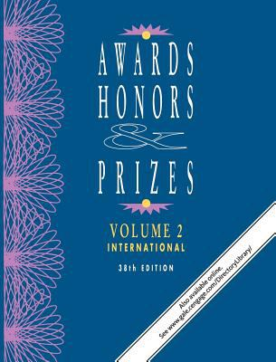 Awards, Honors & Prizes: An International Directory of Awards and Their Donors Recognizing Achievement in... by