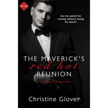 The Maverick's Red Hot Reunion - eBook