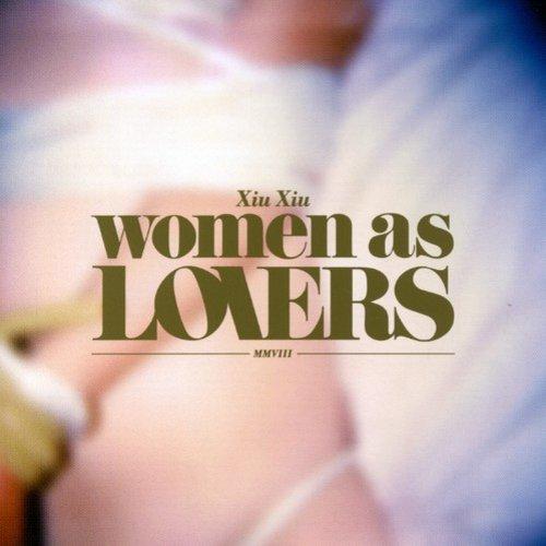 Xiu Xiu - Women as Lovers [CD]