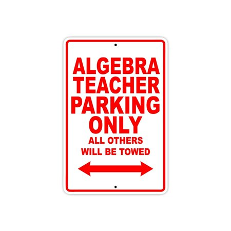 Algebra Teacher Parking Only Gift Decor Novelty Garage Metal Aluminum 8
