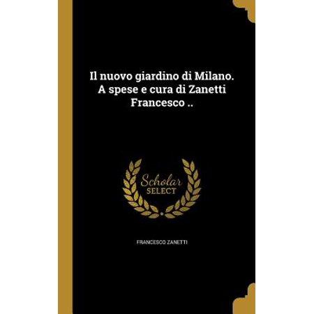 Il Nuovo Giardino Di Milano. a Spese E Cura Di Zanetti Francesco ..