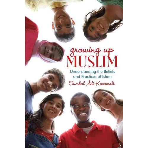 Growing Up Muslim: Understanding Islamic Beliefs and Practices