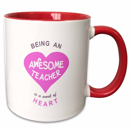 - 3dRose Being an Awesome Teacher is a work of Heart - school thank you gift - Two Tone Red Mug, 11-ounce