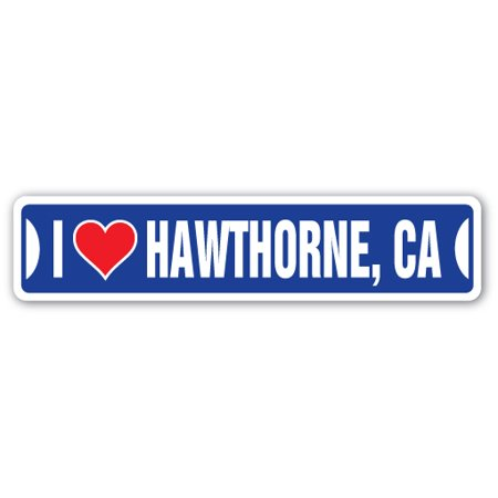I LOVE HAWTHORNE, CALIFORNIA Street Sign ca city state us wall road décor gift