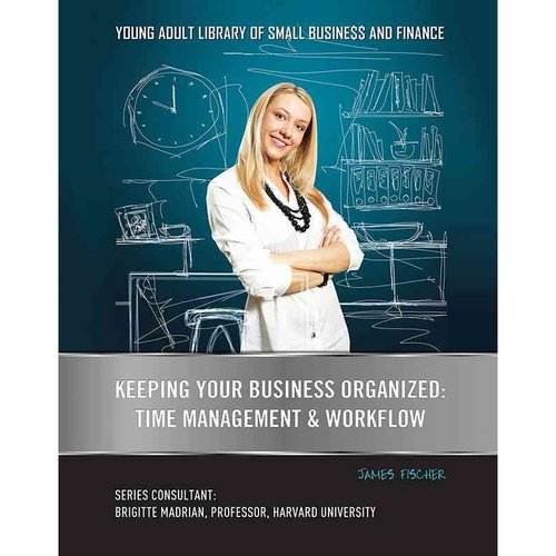Keeping Your Business Organized: Time Management & Workflow