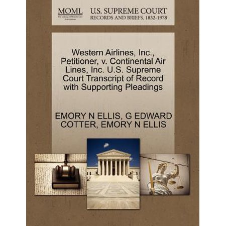 Western Airlines (Western Airlines, Inc., Petitioner, V. Continental Air Lines, Inc. U.S. Supreme Court Transcript of Record with Supporting)