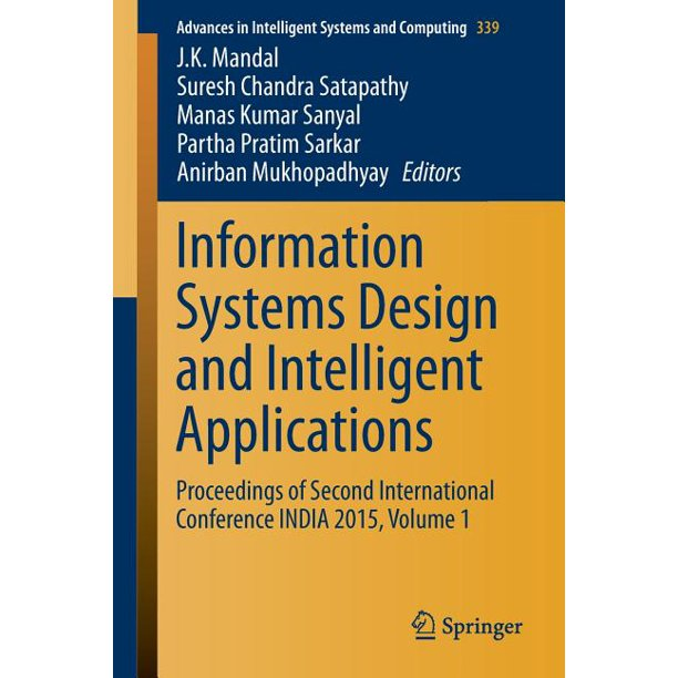 Advances In Intelligent Systems And Computing Information Systems Design And Intelligent Applications Proceedings Of Second International Conference India 2015 Volume 1 Paperback Walmart Com Walmart Com