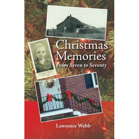 Christmas Memories  From Seven To Seventy